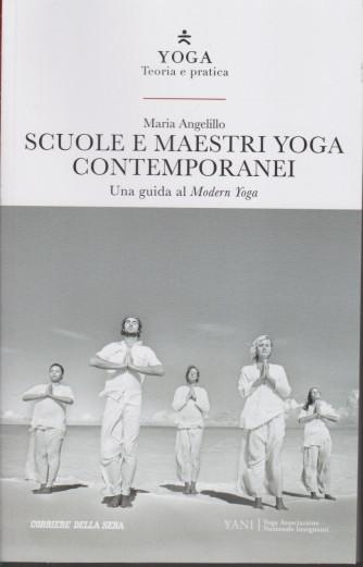 Yoga - Teoria e pratica - Scuole e maestri yoga contemporanei -Maria Angelillo - n. 10 -  settimanale - 159 pagine