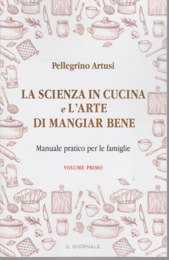 La scienza in cucina e l'arte di mangiar bene - Pellegrino Artusi - n. 1 - 259 pagine