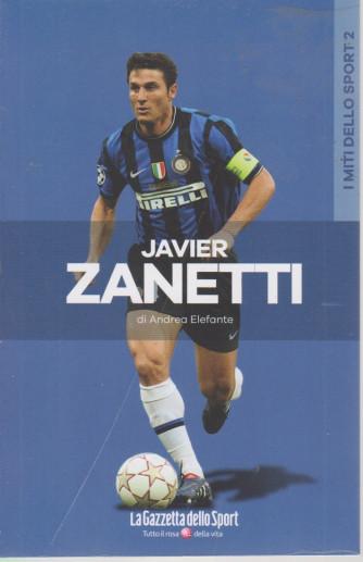 I miti dello sport -Javier Zanetti - di Andrea Elefante - n. 18 - settimanale -