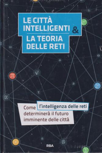La  matematica che trasforma il mondo  -    Le città intelligenti & la teoria delle reti - n. 29 - quindicinale - 8/10/2021-   - copertina rigida