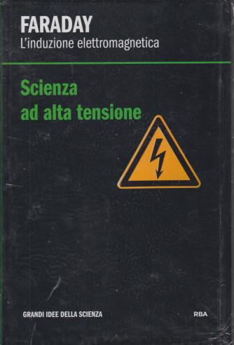 Faraday - L'induzione elettromagnetica -Scienza ad alta tensione -  n. 17 - settimanale - 5/3/2021 - copertina rigida