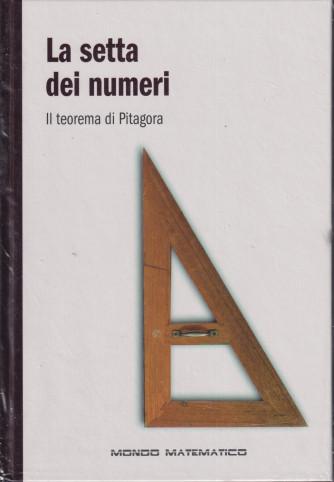 Il mondo matematico - La setta dei numeri - Il teorema di Pitagora - n. 4 - settimanale - 6/10/2021 - copertina rigida