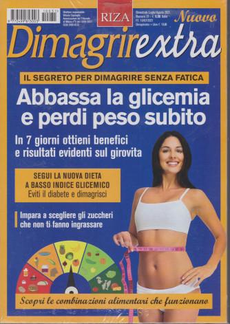 Dimagrirextra -Abbassa la glicemia e perdi peso subito- n. 31 - bimestrale - luglio - agosto 2021