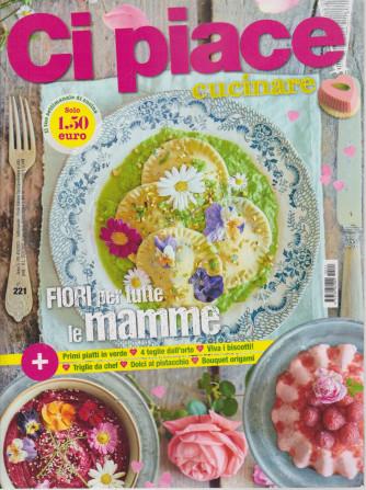Ci Piace Cucinare ! -      n. 221 - settimanale -4/5/2021