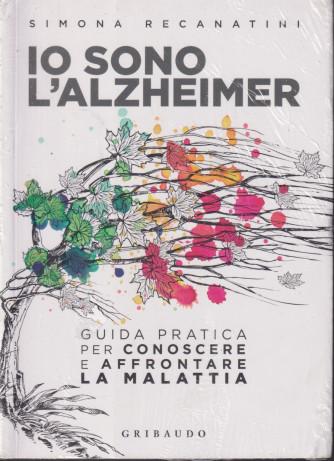 Io sono l'Alzheimer - Simona Recanatini - Gribaudo