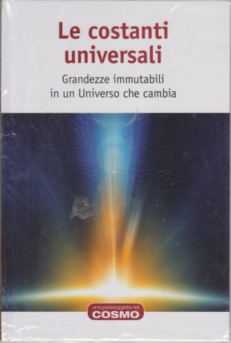 Una passeggiata nel cosmo - Le costanti universali  - n. 9  - settimanale -26/3/2021- copertina rigida