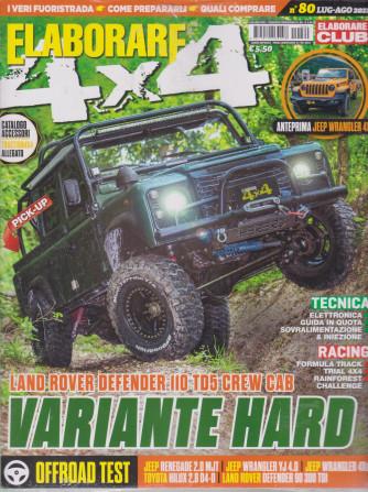 Elaborare 4X4 - n. 80 - luglio - agosto  2021  - bimestrale - 2 riviste