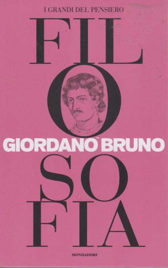 I grandi del pensiero - Filosofia - n. 15 -Giordano Bruno   -25/6/2021 - settimanale - 159 pagine
