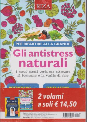 Riza Extra - n. 18 - Gli antistress naturali - gennaio - febbraio 2021 + Insonnia. Come vincerla senza psicofarmaci - 2 riviste