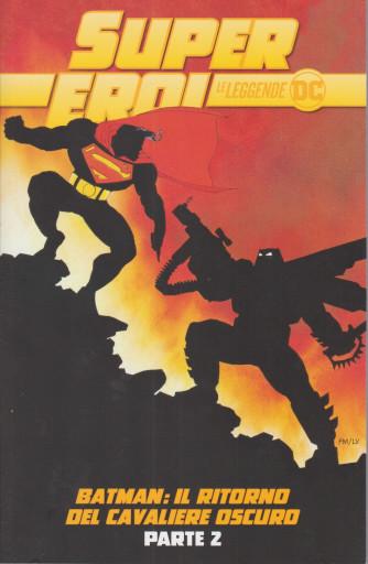 Super eroi - Le leggende DC n.  7 - Batman: il ritorno del cavaliere oscuro - parte 2 - settimanale