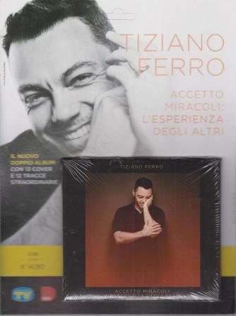 Tiziano Ferro - n. 17 -Accetto miracoli : l'esperienza degli altri -  2/2/2021- settimanale - 2 cd