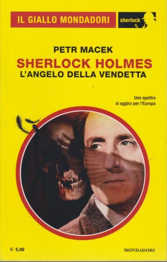 Il giallo Mondadori - Sherlock Holmes   - L'angelo della vendetta  - n. 84 - agosto  2021 -  mensile