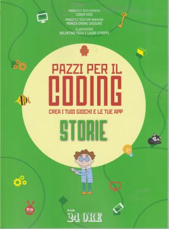 Pazzi per il coding - Crea i tuoi giochi e le tue app  storie - n. 3/2021 - mensile -