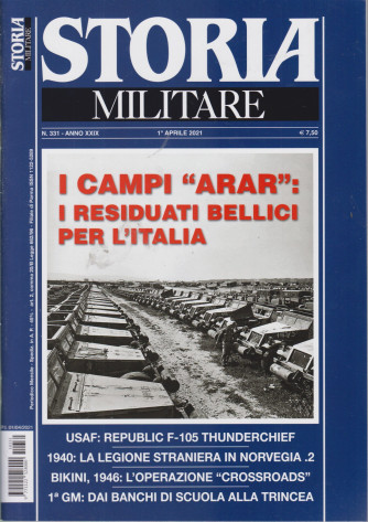 Storia Militare - n. 331 - I campi arar: i residuati bellici per l'Italia' -  1° aprile 2021 - mensile