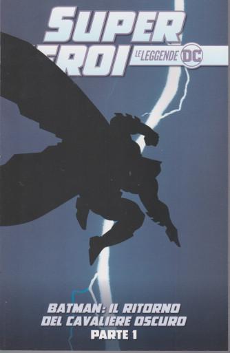 Super eroi - Le leggende DC n.  6 - Batman: il ritorno del cavaliere oscuro - parte 1 - settimanale