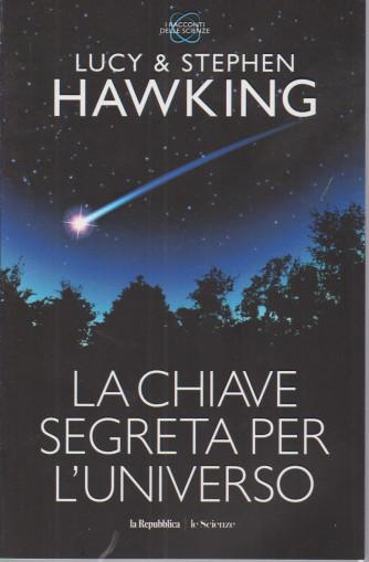 La chiave segreta per l'universo - Lucy & Stephen Hawking - n. 1 -
