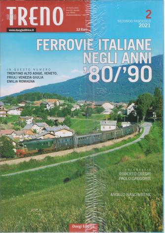 Tutto Treno   -Ferrovie italiane negli anni '80/'90 -  n. 208 - mensile -3/5/2021 - secondo fascicolo 2021