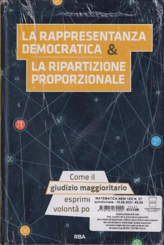 La  matematica che trasforma il mondo  -  La rappresentanza democratica & la ripartizione proporzionale - n. 27 - quindicinale - 10/9/2021-   - copertina rigida