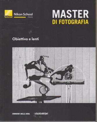 Master di fotografia -Obiettivo e lenti- n. 4 -  settimanale