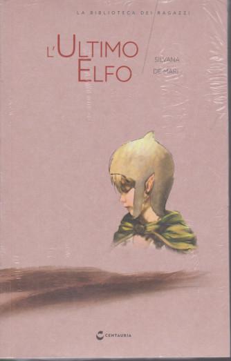 La biblioteca dei ragazzi -  L'ultimo elfo - n. 7  -Silvana De Mari -   settimanale - 20/2/2021