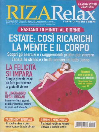 Riza Relax - Estate: così ricarichi la mente e il corpo - n. 12 - luglio - agosto  2021 - bimestrale
