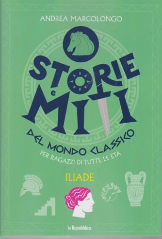 Storie  e miti del mondo classico per ragazzi di tutte le età - Iliade     - n. 4 - Andrea Marcolongo - 190  pagine