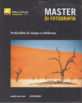 Master di fotografia -Profondità di campo e nitidezza -    n. 9  -  settimanale