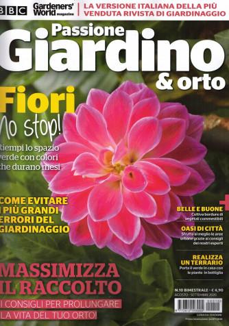 Passione Giardino & Orto - n. 10 - bimestrale - agosto - settembre 2020 -