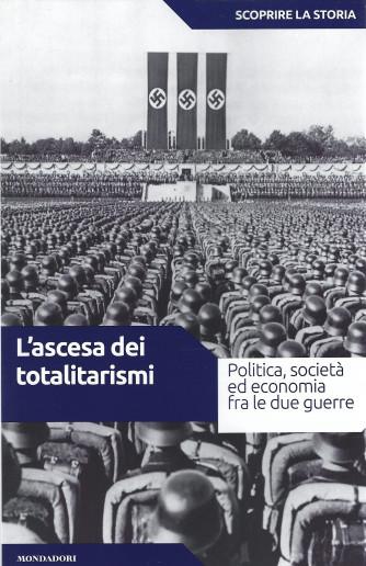 Scoprire la storia - n.37  -L'ascesa dei totalitarismi -31/8/2021- settimanale -160 pagine