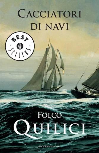 Cacciatori di navi di Folco Quilici - oscar mondadori n. 1583