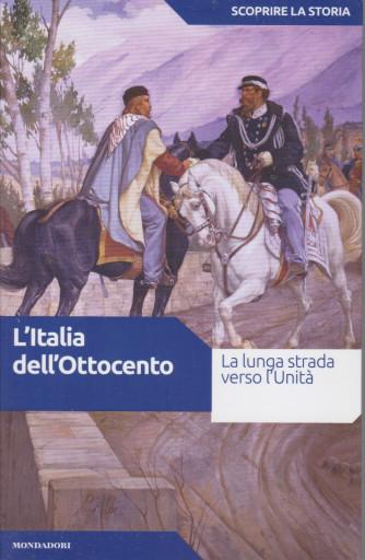 Scoprire la storia - n.30  - L'Italia dell'Ottocento -13/7/2021- settimanale -