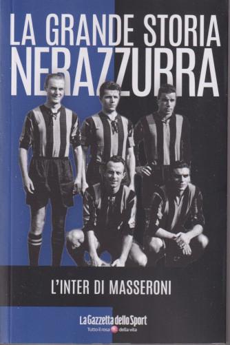 La grande storia nerazzurra - n. 17- L'inter di Masseroni-    settimanale - 139 pagine