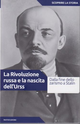 Scoprire la storia - n.36  - La Rivoluzione russa e la nascita dell'Urss -24/8/2021- settimanale -160 pagine