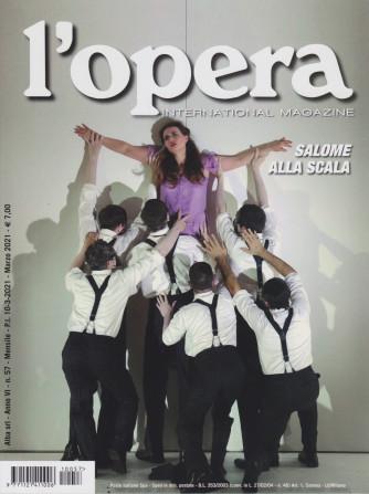 L'opera international magazine - n. 57 - mensile -marzo  2021