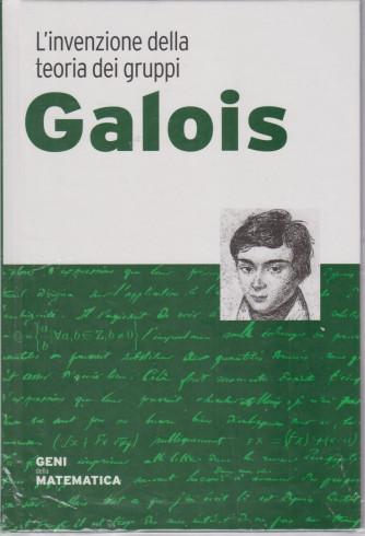Geni della matematica -Galois  - n. 10 - settimanale- 21/5/2021 - copertina rigida
