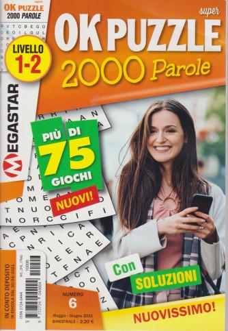 Super Ok Puzzle 2000 - n. 6- livello 1-2 - maggio - giugno  2021- bimestrale