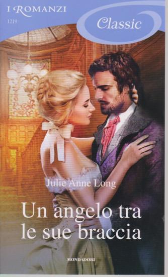 I Romanzi Classic -  Un angelo tra le sue braccia - Julie Anne Long - - n. 1219 -21/5/2021 - ogni venti giorni