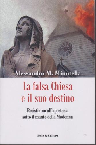 La falsa Chiesa e il suo destino - Alessandro M. Minutella - Fede & Cultura - 156 pagine