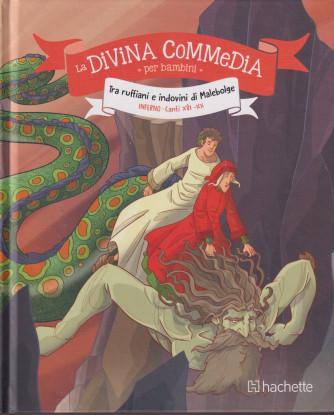 La Divina commedia per bambini -Tra ruffiani e indovini di Malebolge  - Inferno Canti XVI - XX - n. 7 - settimanale -8/10/2021 - copertina rigida
