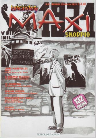 Lanciostory Maxi - &  Skorpio - n. 67 - mensile - 29 marzo 2021- 132 pagine