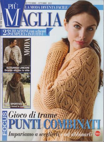 Piu' Maglia - n. 25 - bimestrale -settembre - ottobre   2021