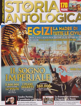 Storia Antologica - n. 4 - Egizi. La madre di tutte le civiltà - bimestrale - settembre  - ottobre 2021 - 170 pagine
