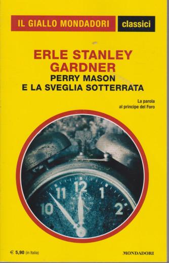 Il giallo Mondadori - classici - Erle Stanley Gardner - Perry Mason e la sveglia sotterrata - n. 1439 - mensile - dicembre 2020 - 183 pagine
