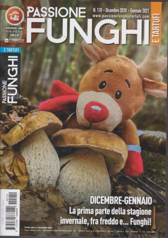 Passione Funghi e tartufi - n. 110 -dicembre 2020 - gennaio 2021 - mensile