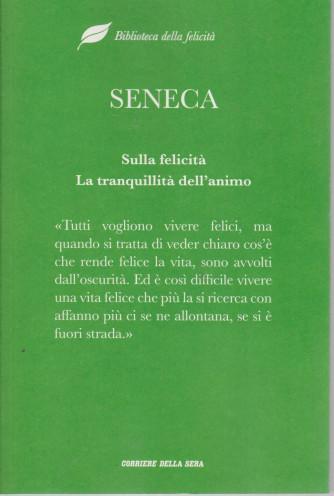 Biblioteca della felicità - Seneca - Sulla felicità - La tranquillità dell'animo - n. 1 - settimanale - 237 pagine