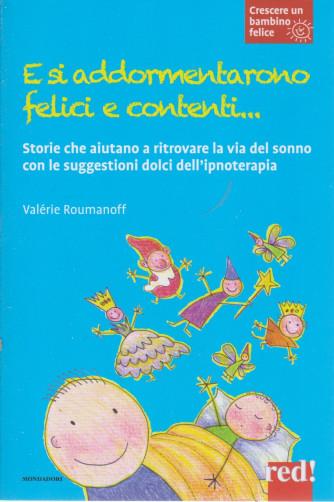 Crescere un bambino felice -E si addormentarono felici e contenti.... -    n. 21  - Valerie Roumanoff - 6/4/2021- settimanale -110  pagine - copertina flessibile