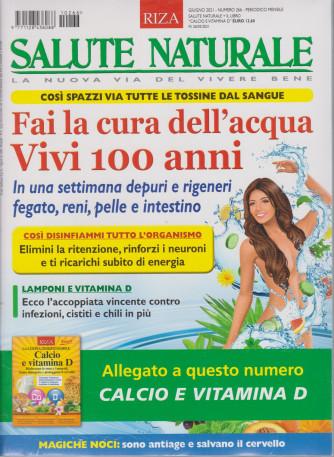 Salute Naturale +Calcio e vitamina D  - n. 266 -giugno   2021- mensile - 2 riviste