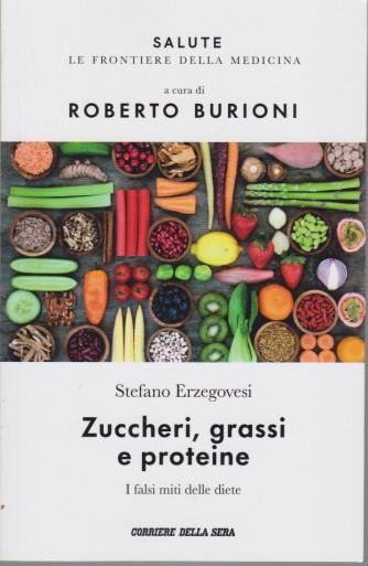 Salute - Zuccheri, grassi e proteine- Roberto Burioni - n. 2 - settimanale - 154 pagine