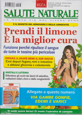 Salute Naturale  -  Prendi il limone. E' la miglior cura - n. 268 - agosto   2021- mensile -+ Via gambe gonfie, edemi e varici -  2 riviste