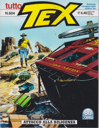 Tutto Tex - Attacco alla diligenza - n. 604 - agosto   2021 - mensile